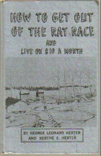 How to Get Out of the Rat Race and Live on Ten Dollars a Month, George Leonard Herter; Berthe E. Herter