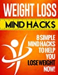 Weight Loss Mind Hacks: 8 Simple Mind...