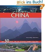 Highlights China: Die 50 Ziele, die Sie gesehen haben sollten