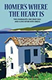 img - for Homer's Where The Heart Is: Two journalists, one crazy dog and a love affair with Greece book / textbook / text book