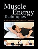 img - for Muscle Energy Techniques: A Practical Guide for Physical Therapists book / textbook / text book