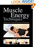 Muscle Energy Techniques: A Practical...