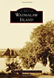 Wadmalaw Island (Images of America (Arcadia Publishing))