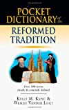 Pocket Dictionary of the Reformed Tradition (Ivp Pocket Reference) (0830827080) by Kapic, Kelly M.