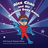 img - for Alex Chan and His Balanced Body Bands book / textbook / text book