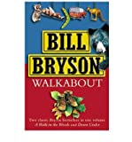 "Walk About: ""A Walk in the Woods"", ""Down Under"" (0385604831) by Bryson, Bill"