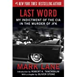 Last Word: My Indictment of the CIA in the Murder of JFK ~ Mark Lane