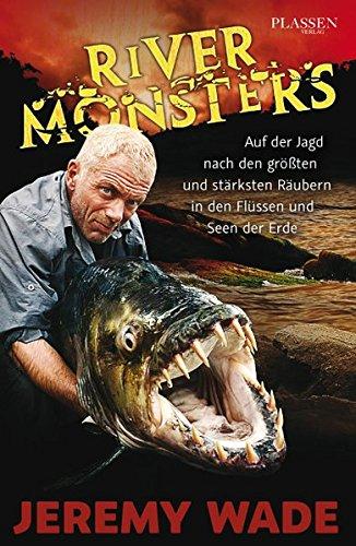 river-monsters-auf-der-jagd-nach-den-grossten-und-starksten-raubern-in-den-flussen-und-seen-der-erde