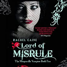 Lord of Misrule: The Morganville Vampires, Book 5 Audiobook by Rachel Caine Narrated by Katherine Fenton