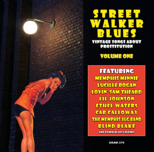 Street Walker Blues: Vintage Songs About Prostitution Volume 1 by Memphis Minnie, Margaret Webster With Clarence Williams' Washboard Band, Ethel Waters, Lonnie Johnson and Lil Johnson