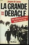La grande débâcle : 1944-1945 par de Launay
