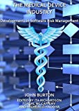 img - for The Medical Device Industry: Developments in Software Risk Management book / textbook / text book