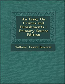 Cesare Beccaria On Crimes and Punishments