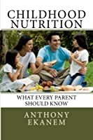 Childhood Nutrition: What Every Parent Should Know