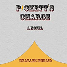 Pickett's Charge (       UNABRIDGED) by Charles McNair Narrated by Jeremy Arthur