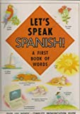 img - for Let's Speak Spanish!: A First Book of Words (English and Spanish Edition) book / textbook / text book