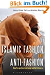 Islamic Fashion and Anti-Fashion: New...