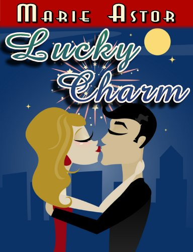 Here's a Free Excerpt From Our Romance of the Week Sponsor, Marie Astor's Lucky Charm