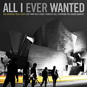 The Airborne Toxic Event - All I Ever Wanted [Blu-ray]