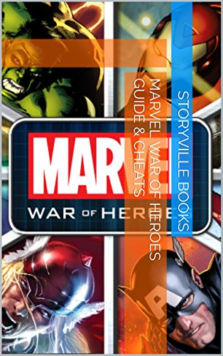 The NEW Complete Guide to: Marvel War of Heroes Game Cheats AND Guide with Tips & Tricks, Strategy, Walkthrough, Secrets, Download the game, Codes, Gameplay and MORE! PDF