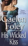 His Wicked Kiss (0345480104) by Foley, Gaelen
