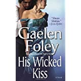 His Wicked Kiss: A Novel ~ Gaelen Foley