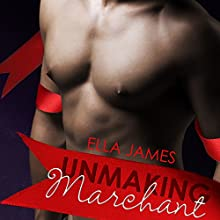 Unmaking Marchant: A Love Inc. Novel (       UNABRIDGED) by Ella James Narrated by Jim Steele, Simone Lewis