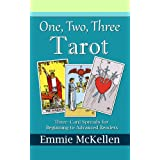 One, Two, Three, Tarot: Three-Card Spreads for Beginning to Advanced Readers
