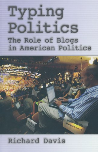 Typing Politics: The Role of Blogs in American Politics