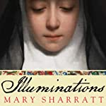 Illuminations: A Novel of Hildegard von Bingen | Mary Sharratt
