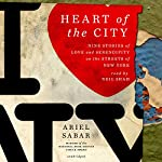 Heart of the City: Nine Stories of Love and Serendipity on the Streets of New York | Ariel Sabar