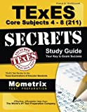 TExES Prep for Core Subjects Grade Leve 4-8 Exam 211 Secrets