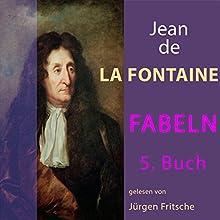 Fabeln von Jean de La Fontaine 5 Hörbuch von Jean de La Fontaine Gesprochen von: Jürgen Fritsche