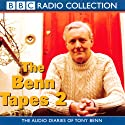 The Benn Tapes 2 Radio/TV Program by Tony Benn Narrated by Tony Benn