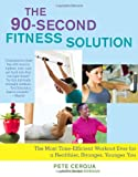 The 90-Second Fitness Solution: The Most Time-Efficient Work...