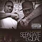 Separate But Equal ~ Little Brother