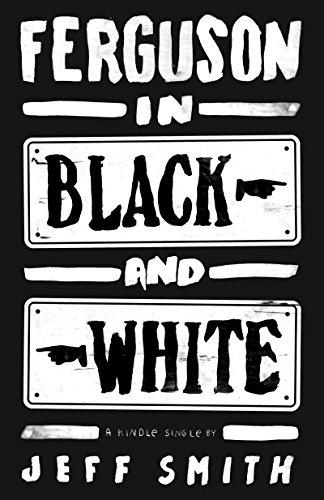 Smith, Jeff - Ferguson in Black and White (Kindle Single) (English Edition)
