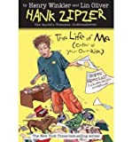 img - for [ The Life of Me: Enter at Your Own Risk (Hank Zipzer; The World's Greatest Underachiever (Grosset Paperback) #14) ] By Winkler, Henry ( Author ) [ 2008 ) [ Paperback ] book / textbook / text book