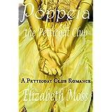 Poppeia and the Petticoat Club (Petticoat Club Regency Romance Book 1)by Elizabeth Moss