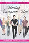 The Single Girl's Guide to Meeting Eu...