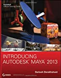Dariush Derakhshani Introducing Autodesk Maya 2013 (Autodesk Official Training Guides)