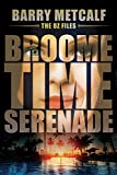 The Oz Files: Broometime Serenade (Australian Crime Thriller - Book 1)