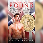 Pounded by the Pound: Turned Gay by the Socioeconomic Implications of Britain Leaving the European Union | Chuck Tingle