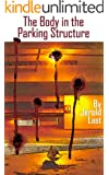 The Body in the Parking Structure (Roger and Suzanne South American Mystery Series Book 4)