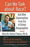 img - for Can We Talk about Race?: And Other Conversations in an Era of School Resegregation (Race, Education, and Democracy Series Book) by Tatum, Beverly published by Beacon Press (2008) book / textbook / text book
