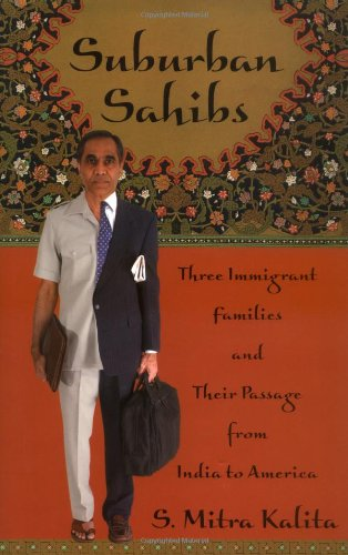 Suburban Sahibs: Three Immigrant Families and Their Passage from India to America