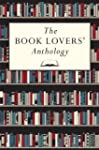 The Book Lovers' Anthology: A Compend...