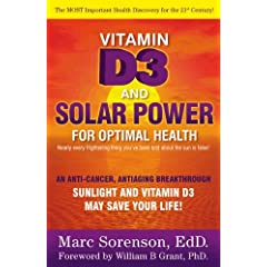 Vitamin D3 and Solar Power (Volume 2 of Solar Power for Optimal Health)