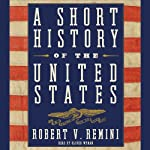 A Short History of the United States | Robert V. Remini