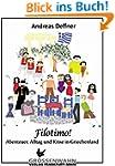 Filotimo!: Abenteuer, Alltag und Kris...